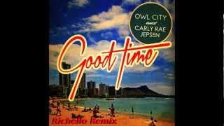 (Richello Remix) Owl City & Carly Rae Jepsen - Good Time
