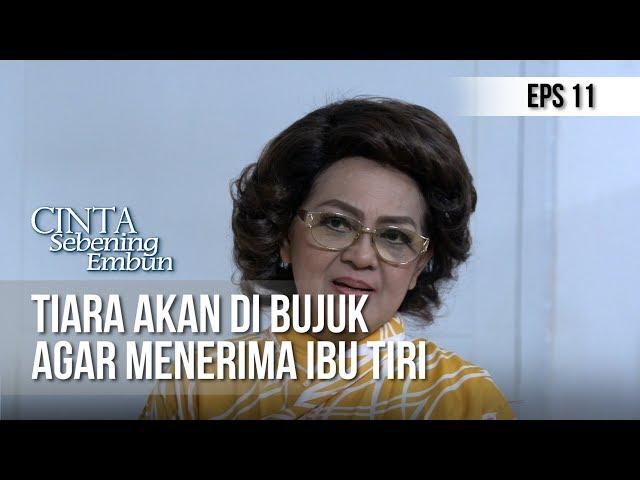 CINTA SEBENING EMBUN - Tiara Akan Di Bujuk Agar Menerima Ibu Tiri [15 APRIL 2019]