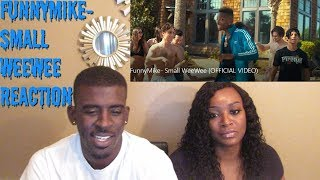 FunnyMike- Small WeeWee (OFFICIAL VIDEO) - Reaction