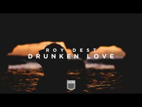 Roy Dest - Drunken Love [Out April 28]