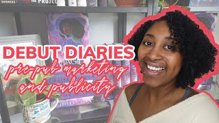 Debut Diaries: Pre-Pub Marketing and Publicity (What I Did, What My Pub Did, Costs, Etc.) [CC]
