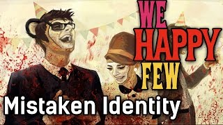 Mistaken Identity | We Happy Few Early Access | #13