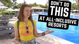 What NOT to do at ALL-INCLUSIVE RESORTS | MEXICO 2020