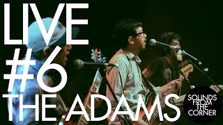 Sounds From The Corner : Live #6 The Adams