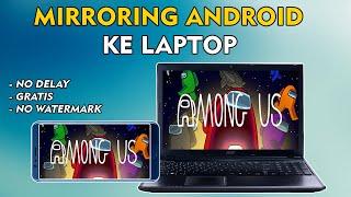 Cara mirroring android ke laptop tanpa watermark terbaru 2020