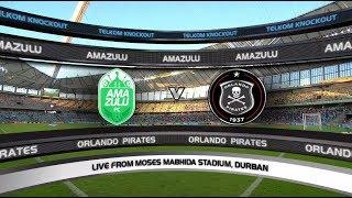 2018 Telkom Knockout QF | AmaZulu FC vs Orlando Pirates