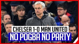 CHELSEA 1-0 MAN UNITED   NO POGBA NO PARTY...AWFUL MIDFIELD