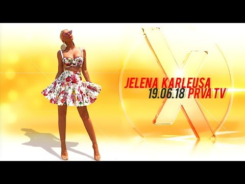 JELENA KARLEUSA // Exkluziv / 19.06.18