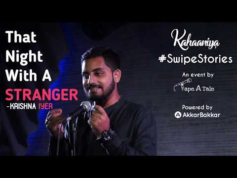 That Night With A Stranger - Krishna Iyer | Kahaaniya - A Storytelling Open Mic By Tape A Tale