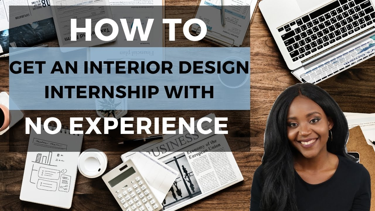 How To Get An Interior Design Internship With No Experience Youtube