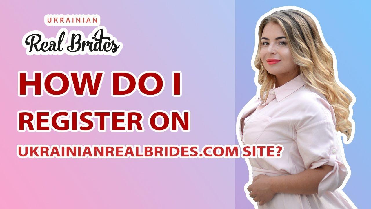 How do I register on ukrainianrealbrides.com web site? Tips on how to discover good wo