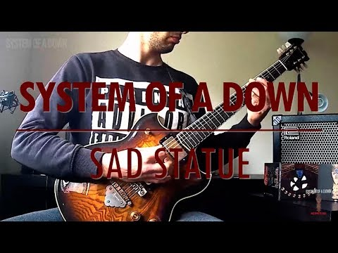 System Of A Down - Sad Statue (guitar cover)