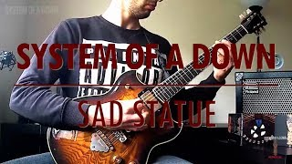 Gambar cover System Of A Down - Sad Statue (guitar cover)
