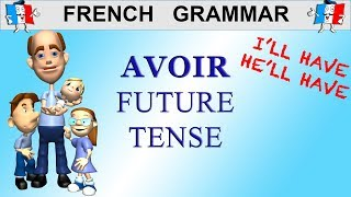 French Conjugation - Avoir - Future Tense  To Have