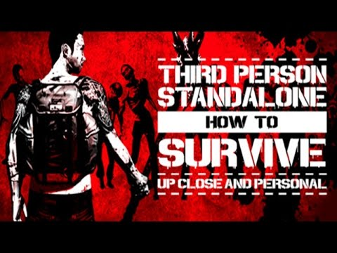 How To Survive: Third Person Standalone Gameplay | HD |