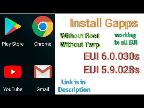 How to Install GAPPS in EUI 28s,Leeco mobiles,EUI 5 9 028s| Startech  city|new method 2018