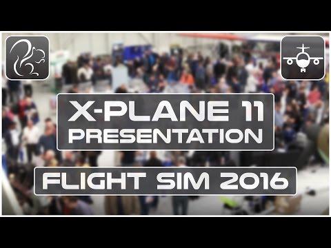 X-Plane 11 Presentation - Austin Meyer - FlightSim 2016