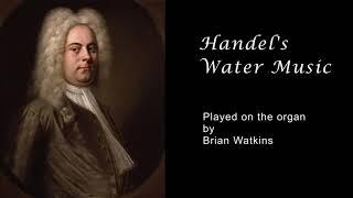 Handel's Water Music for Organ