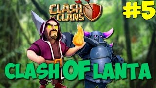 CLASH OF LANTA - EPISODE 5 ! [CLASH OF CLANS]