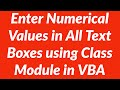 How to enter numerical values in all text boxes using class module in Excel
