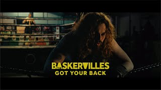 THE BASKERVILLES - GOT YOUR BACK - Official Music Video