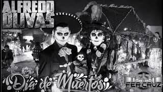 Alfredo Olivas - El Dia De Los Muertos
