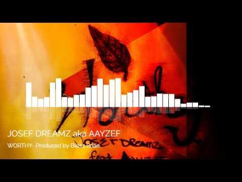 WORTHY- Josef Dreamz (Audio)