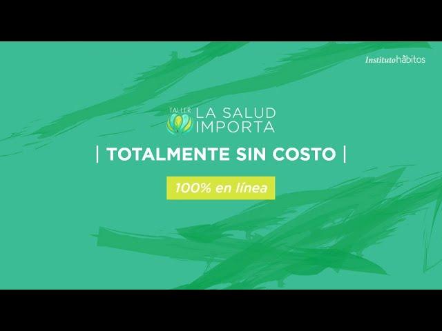 TALLER EN LÍNEA GRATUITO - LA SALUD IMPORTA