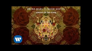 Bruno Mars vs David Guetta - Versace on The Floor (Official Audio)