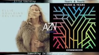 Something In The Way You Shine - Ellie Goulding vs. Years & Years (Mashup)