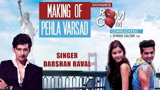 Download Hindi Video Songs - Pehla Varshad Making | Full HD Video Song | Darshan Raval | Red Ribbon | Romance Complicated