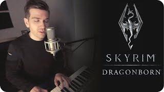 Skyrim 🐲 The Dragonborn Comes (Cover)