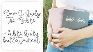 How to Study the Bible ( +  Bible Study Bullet Journal)