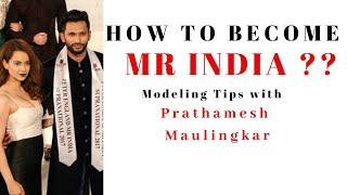 How to Become Mr. India | Prathamesh Maulingkar | Mr India Supernational 2018 | Modeling Tips