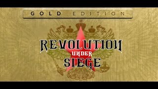 Revolution Under Siege Gold Edition! Gameplay