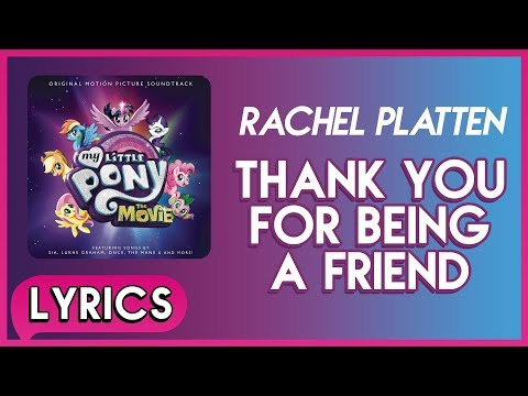 Rachel Platten - Thank You For Being a Friend (Lyrics) - My Little Pony: The Movie (Soundtrack) [HD]