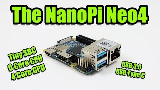 NanoPi NEO4 Ultra Small SBC - 6 Core CPU 4 Core GPU USB 3.0 & Type C