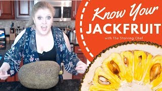WHAT THE HECK IS JACKFRUIT? | Know Your Food | The Starving Chef