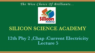 12th Phy 2 ,Chap :Current Electricity ,Lecture 5