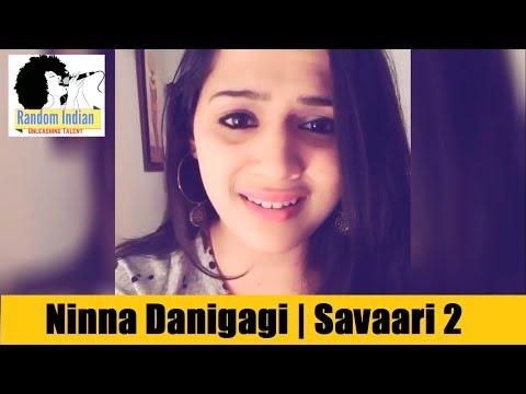 Ninna Danigaagi   Savaari 2 Kannada   Cover By Vidisha Vishwas