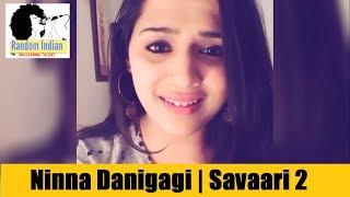 Ninna Danigaagi | Savaari 2 Kannada | Cover by Vidisha Vishwas