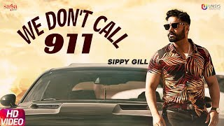 We Dont Call 911 Sippy Gill Free MP3 Song Download 320 Kbps