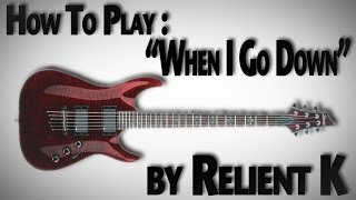 "How To Play ""When I Go Down"" by Relient K"