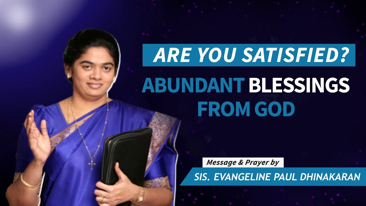 Are You Satisfied? Receive Abundant Blessings (Hindi) | Sis. Evangeline Paul Dhinakaran