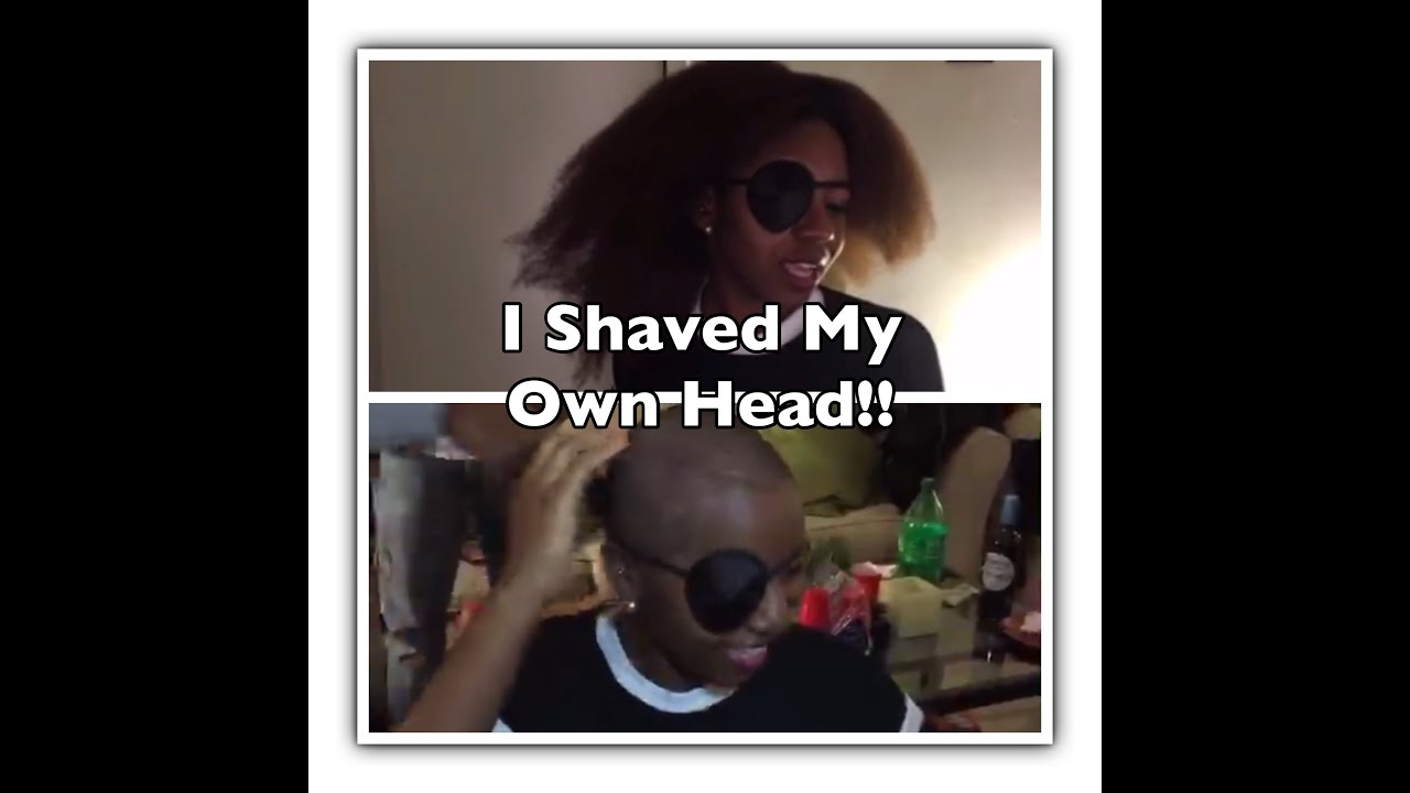 I shaved my own head,