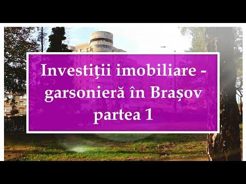 Investiții Imobiliare - Garsonieră în Brașov Partea 1