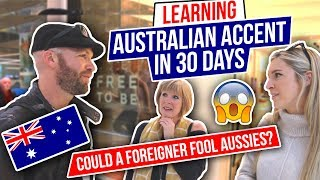 Learning Australian Accent in 30 days.. Could a Foreigner Fool Aussies?