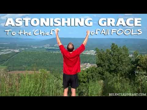 Astonishing Grace to the Chief of All Fools 05 - Chapter 2