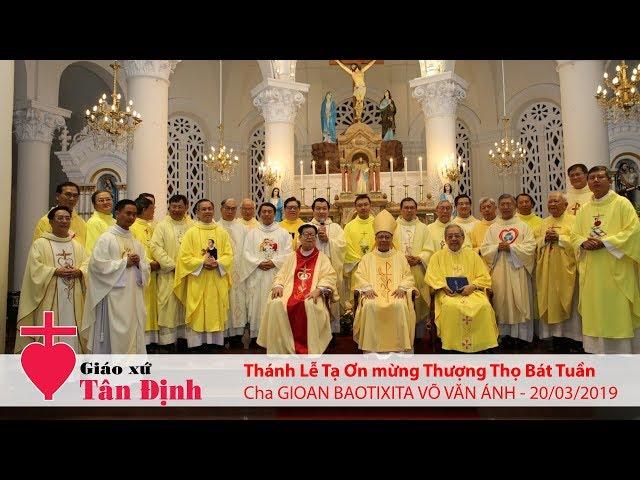 Thánh lễ tạ ơn mừng Thượng Thọ Bát Tuần cha GB Võ Văn Ánh - 20/03/2019