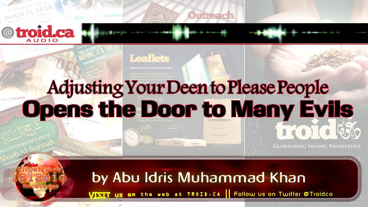 Adjusting Your Deen to Please People Opens the Door to Many Evils